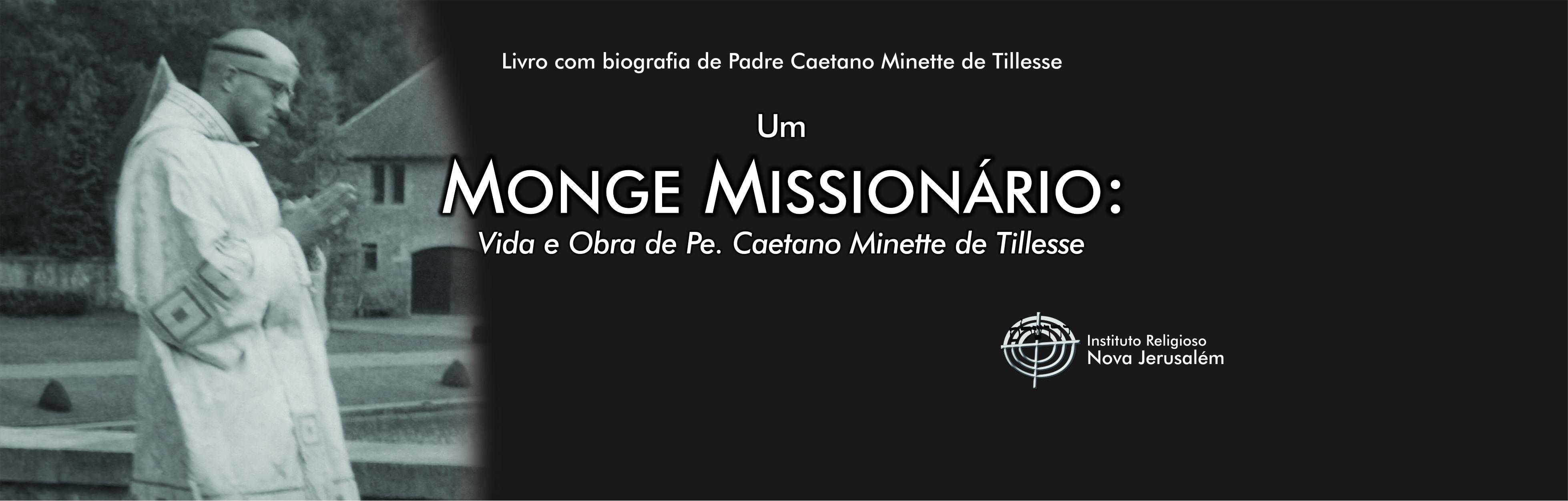 Um monge missionário: Vida e obra de Pe. Caetano